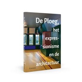 Boek De Ploeg, het expressionisme en de architectuur